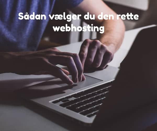 Sådan vælger du den rette webhosting